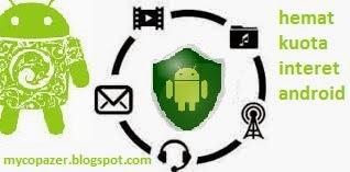 Cara Menghemat Pemakaian Kuota Internet Android
