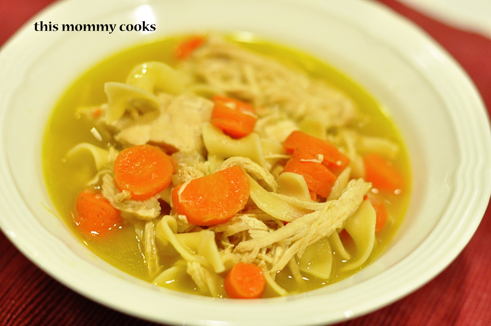 This Mommy Cooks: Homemade Chicken Noodle Soup