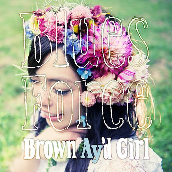 [Single] Brown Ay'd Girl – Blues Force (2016.01.27/MP3/RAR)