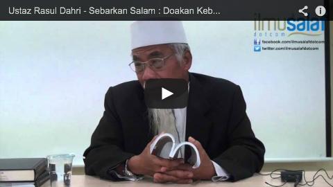 Ustaz Rasul Dahri – Sebarkan Salam : Doakan Kebaikan Sesama Umat Islam