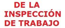 DE LA INSPECCIÓN DE TRABAJO