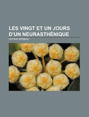 """""""Les 21 jours d'un neurasthénique"""", Books LLC, 2011"""