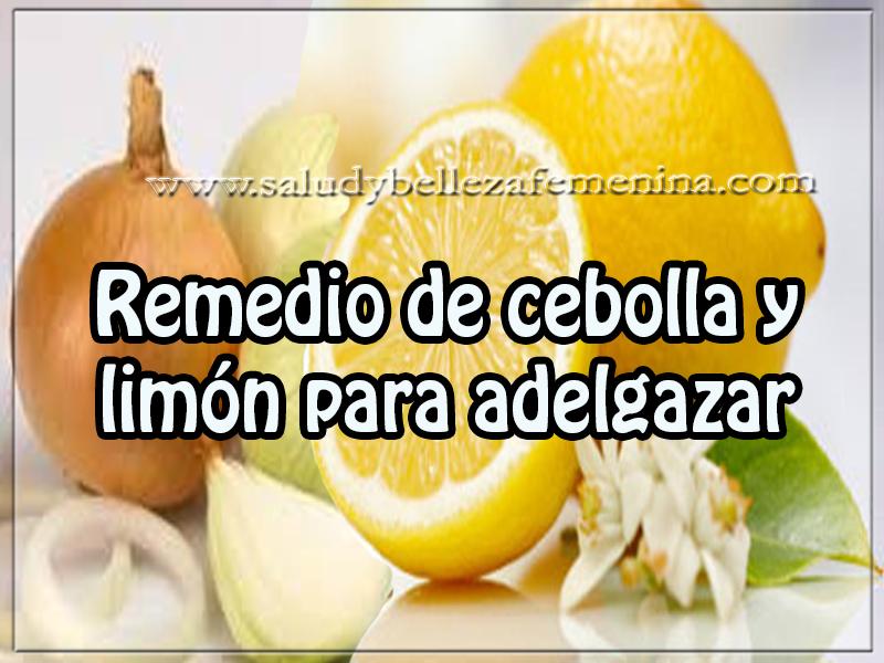 Bebidas para adelgazar , remedio de cebolla y limón para adelgazar