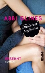 http://www.amazon.de/Twisted-Perfection-Ersehnt-Roman-Perfection-Reihe/dp/3492304826/ref=sr_1_1?ie=UTF8&qid=1393396842&sr=8-1&keywords=twisted+perfection