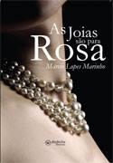 As Joias São Para Rosa (Compre o livro por apenas R$ 25,00, sem frete. Clique na imagem.