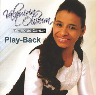 Valquiria Olveira - Tempo de Cantar 2011 Playback