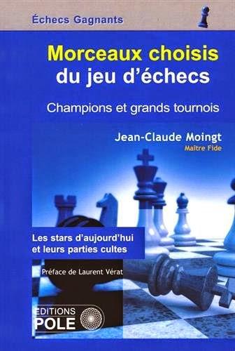 Echecs & Livres : Morceaux choisis et célébrités du jeu d'échecs de Jean-Claude Moingt