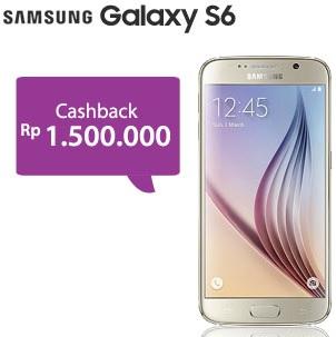 Galaxy S6 cashback Rp 1.5 juta
