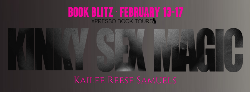 Kinky Sex Magic Release Blitz
