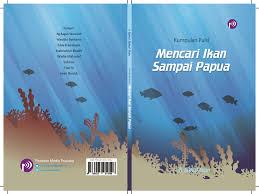 Antologi Bersama Nasional Mencari Ikan Sampai Papua