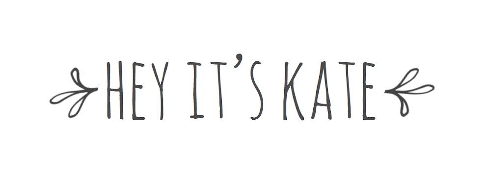 Hey It's Kate