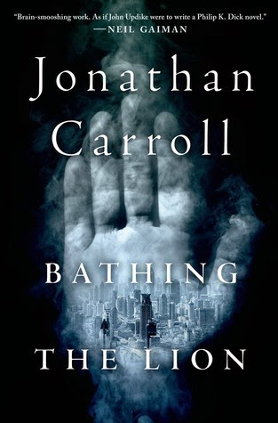Bathing the Lion, Jonathan Carroll