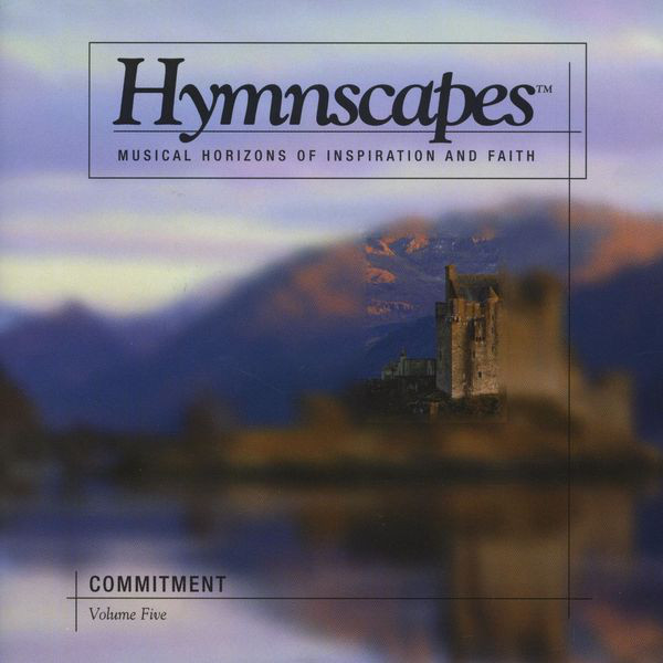 Hymnscapes-Vol 5-Commitment-