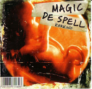 MAGIC DE SPELL - KOKKINO (2000)