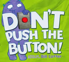 Don't Push the Button! Book review and Lesson Ideas Alohamora http://alohamoraopenabook.blogspot.com/