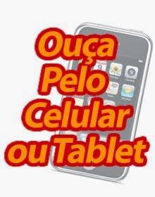 Ouça no Celular ou Tablet
