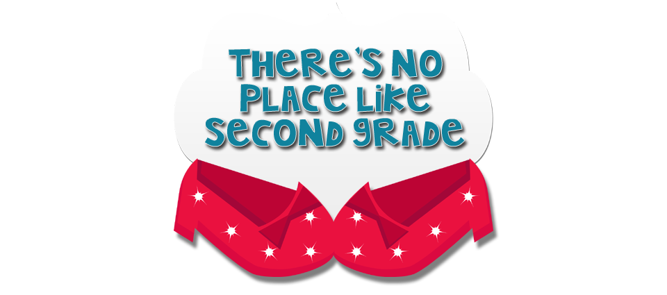 There's No Place Like Second Grade...