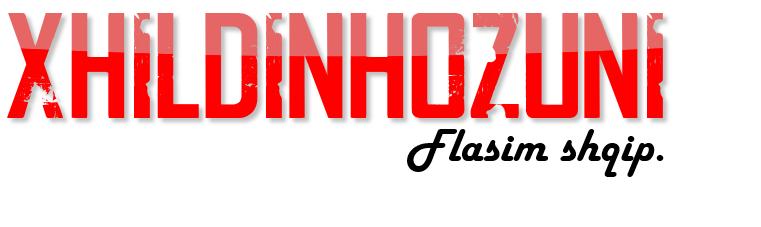 Flasim shqip | Xhildinhoz