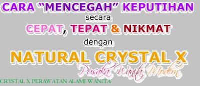 CRYSTAL X MECEGAH KEPUTIHAN
