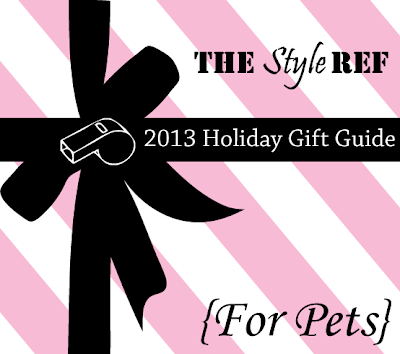 The Style Ref's 2013 Holiday Gift Guide for Pets