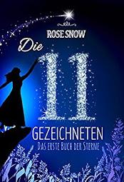 READING: Die 11 Gezeichneten Das erste Buch der Sterne von Rose Snow