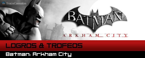 Guía de Logros y Trofeos Batman Arkham City + DLCS
