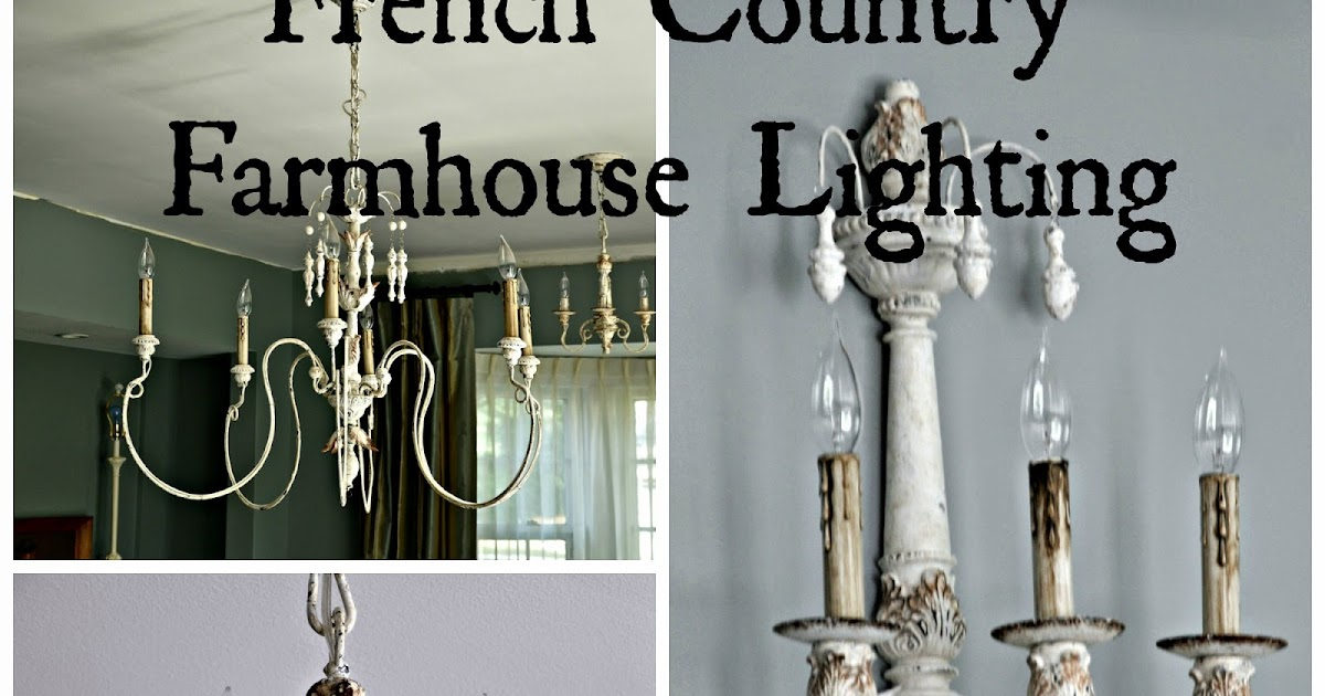 Serendipity Refined Blog French Country Light Fixtures