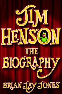 Jim Henson: The biography - Brian Jay Jones