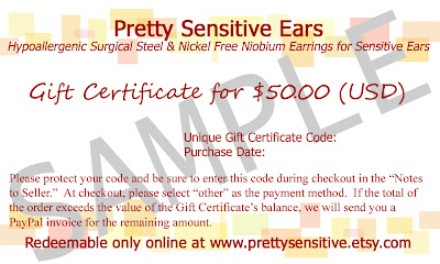please visit www.prettysensitive.etsy.com to view Pretty Sensitive Ears Gift Certificates