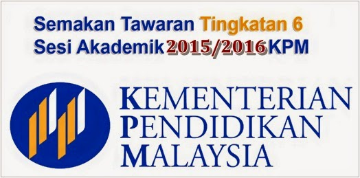 Semakan Tawaran Ke Tingkatan 6 2015/2016