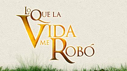 Lo Que la Vida Me Robo - Capitulo 110 Parte 1 28 de Marzo