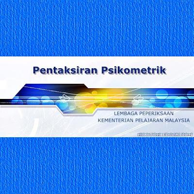 Pentaksiran PBS Psikometrik Ujian Aptitud Am KPM Lembaga Peperiksaan