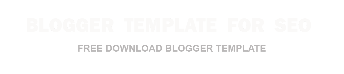 Blogger Template for Seo | Free Download Blogger Templates