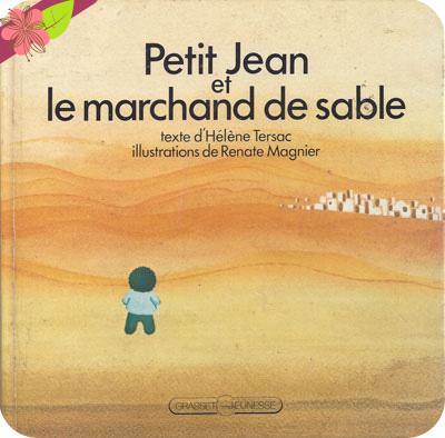 """""""Petit Jean et le marchand de sable"""", un d'Hélène Tersac avec des illustrations de Renate Magnier"""