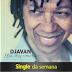 Single da Semana: Já Não Somos Dois, do Djavan e Hurricane de Bridgit Mendler