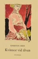 Kerstin Hed, Kvinnor vid älven, LTs förlag, 1955