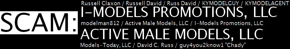 MODELING SCAM: I-Models Promotions, Active Male Models, Russell Claxon, Russell David, Models-Today