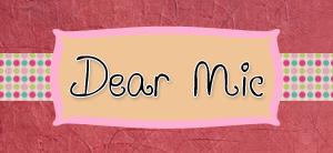 Dear Mic