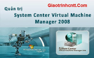 Ebook Tổng Quan SCVMM 2008 Version 1.1