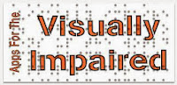 Apps for the visually impaired.