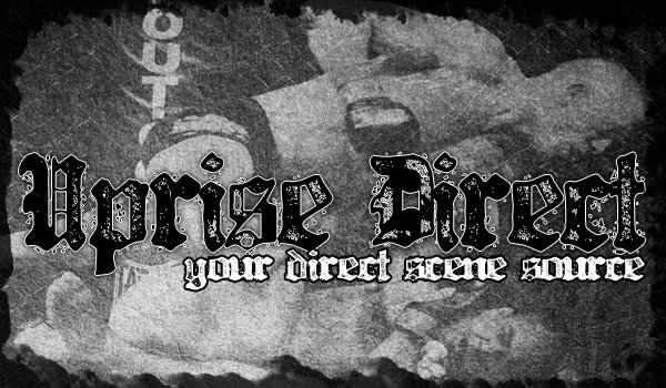 UPRISE DIRECT - Zine............Your Direct Scene Source.