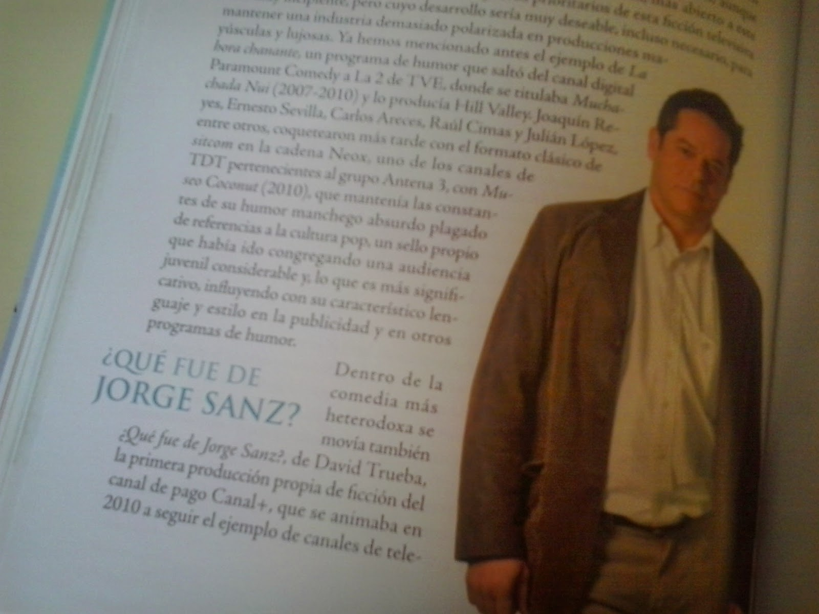 Jorge Sanz, Segunda Enseñanza, Colegio Mayor, El inquilino, Qué fue de Jorge Sanz
