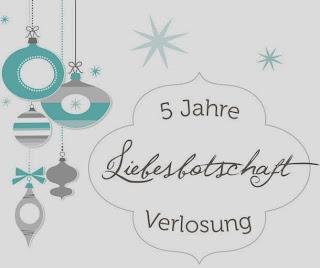 http://liebesbotschaft.blogspot.de/2013/12/5-jahre-liebesbotschaft-give-away.html