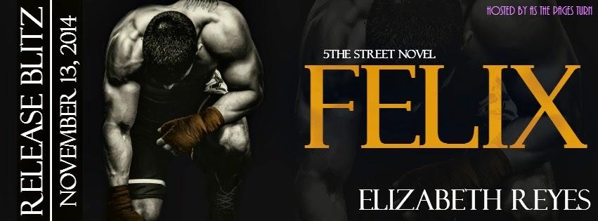 Release Blitz + Giveaway – Felix by Elizabeth Reyes