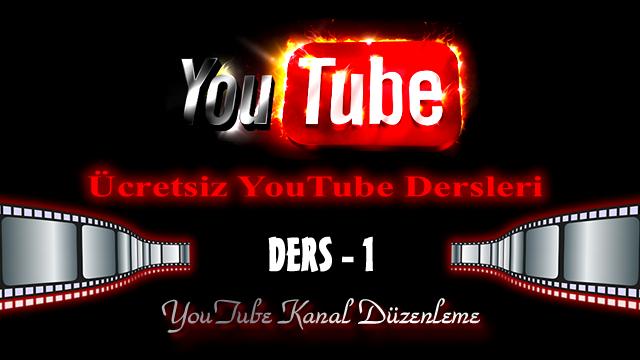 Youtube Kanal Düzenleme – Youtube Kanalı Ayarları