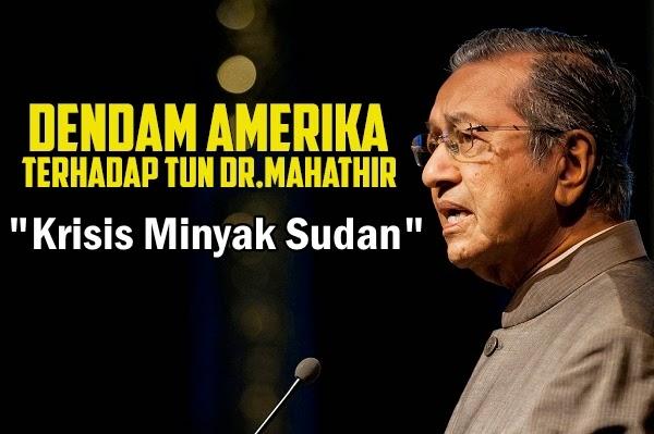 Antara Sebab Amerika Berdendam Tun Dr Mahathir