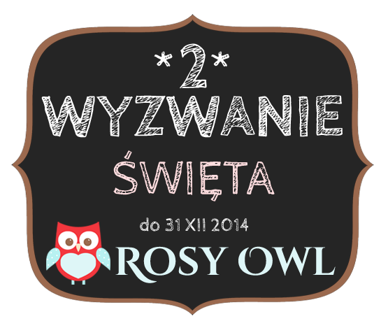 http://rosyowl.blogspot.co.uk/2014/12/wyzwanie-2.html