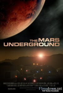 The Mars Underground 2007 Hollywood Movie Watch Online