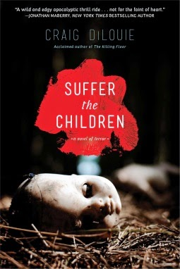 CURRENT READ: Suffer the Children Craig DiLouie  Gallery, Threshold, Pocket Books Permuted Press