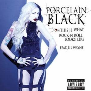 Porcelain Black - This Is What Rock N Roll Looks Like ft. Lil Wayne Lyrics | Letras | Lirik | Tekst | Text | Testo | Paroles - Source: mp3junkyard.blogspot.com